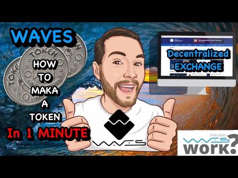 Waves Platform -Your Blockchain Token in 1 Minute / Wallet & Decentralized Exchange