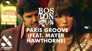 BOSTON BUN - PARIS GROOVE (featuring MAYER HAWTHORNE) (Clip Officiel)