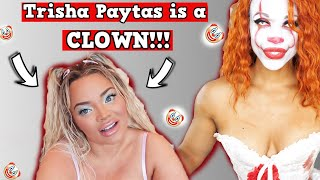 Trisha Paytas is a CLOWN!