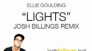 Ellie Goulding - Lights (Josh Billings Remix)