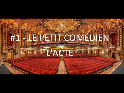#1 - Le petit comédien / ACTE