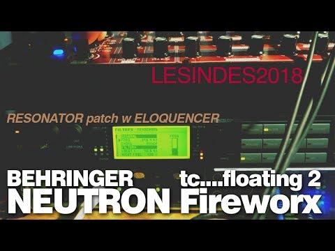 BEHRINGER NEUTRON // TC FIREWORX // FLOATING 2 with RESOCHORD