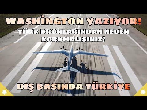 Washington Yazıyor! Türk Dronlarından Neden Korkmalısınız? Dış Basında Türk Sihaları