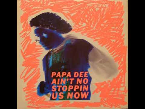 Papa Dee - Ain't No Stoppin Us Now [Original - 1990]