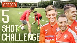 vuclip Ozil, Cazorla & Xhaka! 5 Shot Challenge with Poet and Vuj