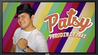 "PATSY (PARODIA DE ""TAXI"") - BUKANO"