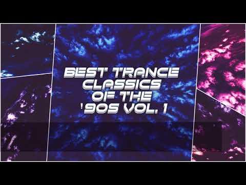 Best Trance Classics of The '90s vol. 1