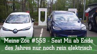 Meine Zoe #559 - Seat Mii ab Ende des Jahres nur noch rein elektrisch