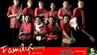 Familys Group Live Show Parakan full 19 lagu nonstop Audio Only