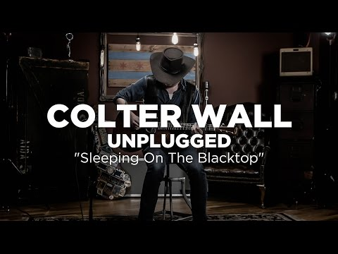 Colter Wall - Sleeping on the Blacktop Unplugged