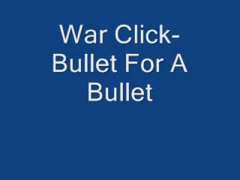 War Click-Bullet For A Bullet