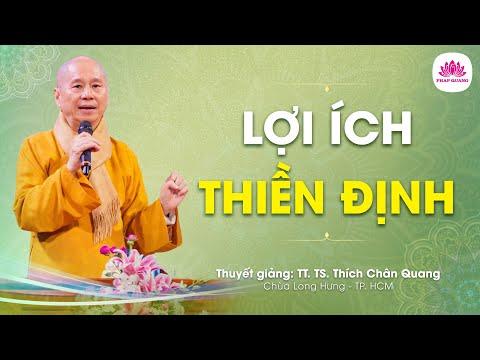 Lợi ích thiền định A - Thượng Tọa Thích Chân Quang