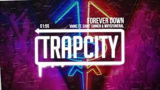 Vanic - Forever Down ft. Saint Sinner &amp Wifisfuneral