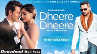 Dheere Dheere Free Full Mp3 Song Download (Links In Description)| Yo Yo Honey Singh