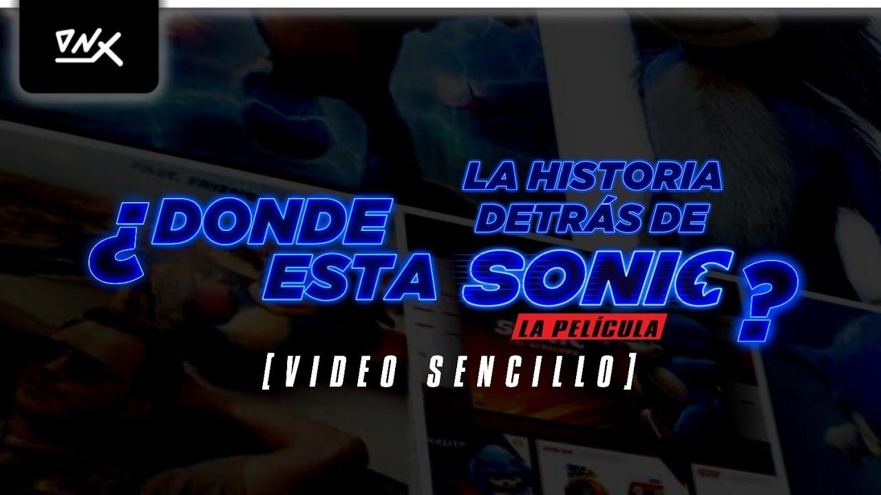 ¿Dónde está La Historia Detrás de Sonic La Película? (VIDEO SENCILLO)