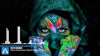 Porter Robinson - Fellow Feeling (Faruk Sabanci Bootleg Remix)