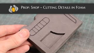 Prop: Shop - How to Cut Clean Details in Foam