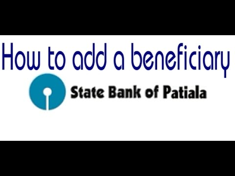 How to add a beneficiary in State Bank of Patiala