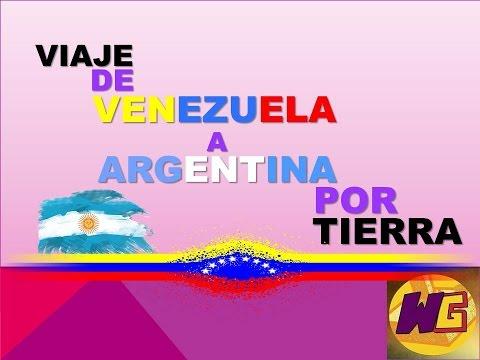MI VIAJE DE VENEZUELA A BUENOS AIRES POR TIERRA
