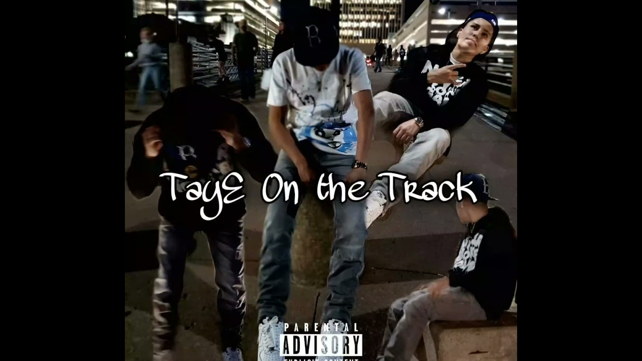 Download TayE On the Track (official audio)