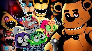 How To Prank with Five Nights at Freddy's Animatronics vs Teen Titans GO! (FNAF Sister Location)