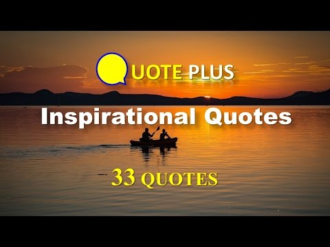 Inspirational Quotes - 33 Famous Quotes with Inspirational Music & Photos- Quotes for Success & Life
