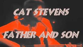Cat Stevens - Father and Son - with Lyrics