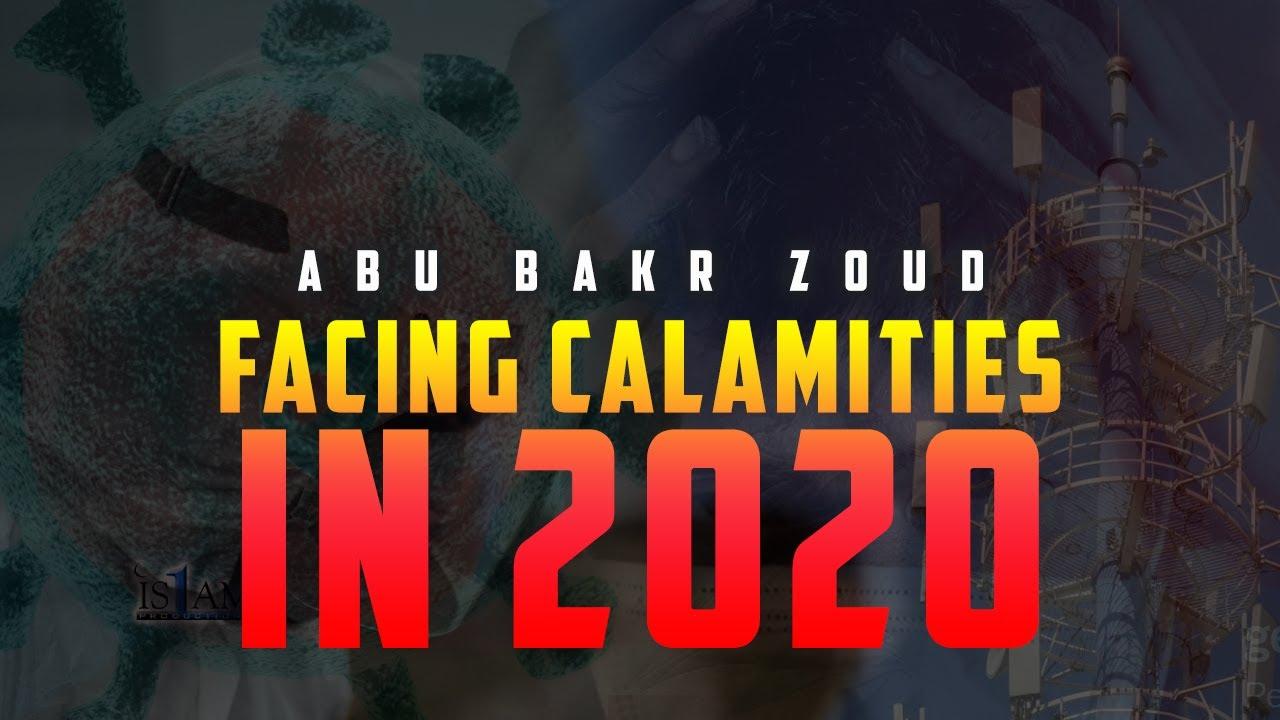Facing Calamities in Islam 2020 by Abu Bakr Zoud