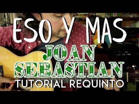 Eso y Mas - Joan Sebastian - Tutorial - REQUINTO - Como tocar en Guitarra