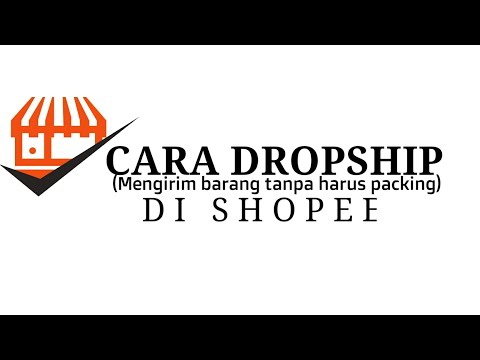 cara-dropship(mengirim-barang-tanpa-harus-stock-barang)-di-shopee