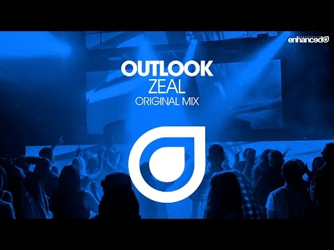 Outlook - Zeal (Original Mix) [OUT NOW]