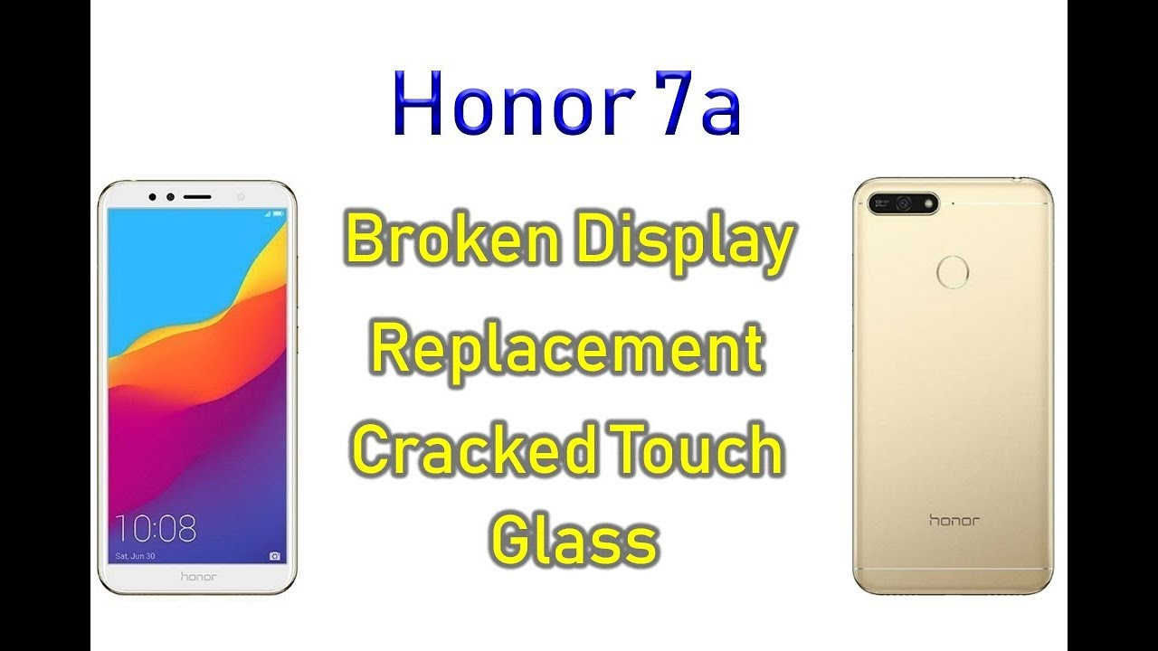 Honor 7a Display replacement & Touch Glass
