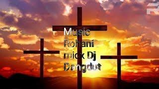 Top Hits -  Lagu Rohani Mix Dj Dangdut