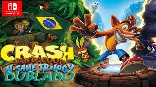 Crash Bandicoot™ N. Sane Trilogy Dublado e Legendado em Portugues No Nintendo Switch