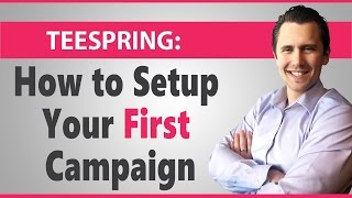 Teespring: How to Setup Your First Campaign thumbnail