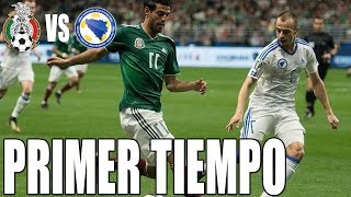 Mexico Vs Bosnia PRIMER TIEMPO | AMISTOSO | Azteca Deportes