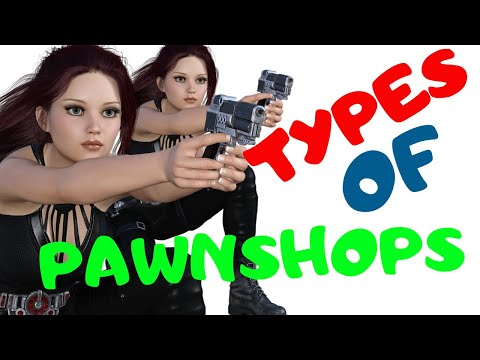 HOW TO START PAWN SHOP BUSINESS -DIFFERENT TYPES OF PAWN SHOPS