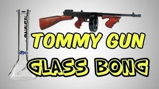 Make A Bong ......Tommy Gun Build .....Part 19
