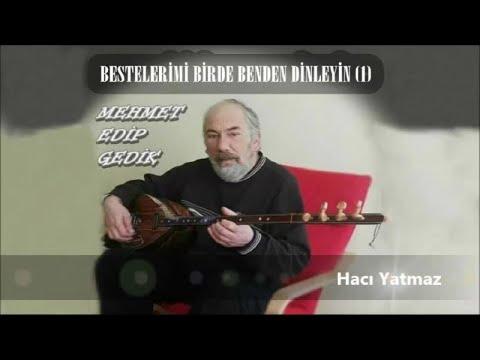 Mehmet Edip Gedik - Hacı Yatmaz - (Official Audıo)