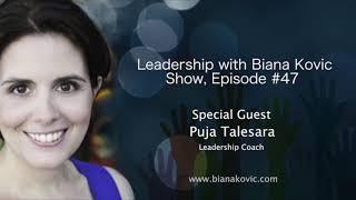 Leadership with Biana Kovic Show - Puja Talesara