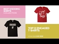 Top 12 Engaged T-Shirts // Best Wedding Shirts Collection