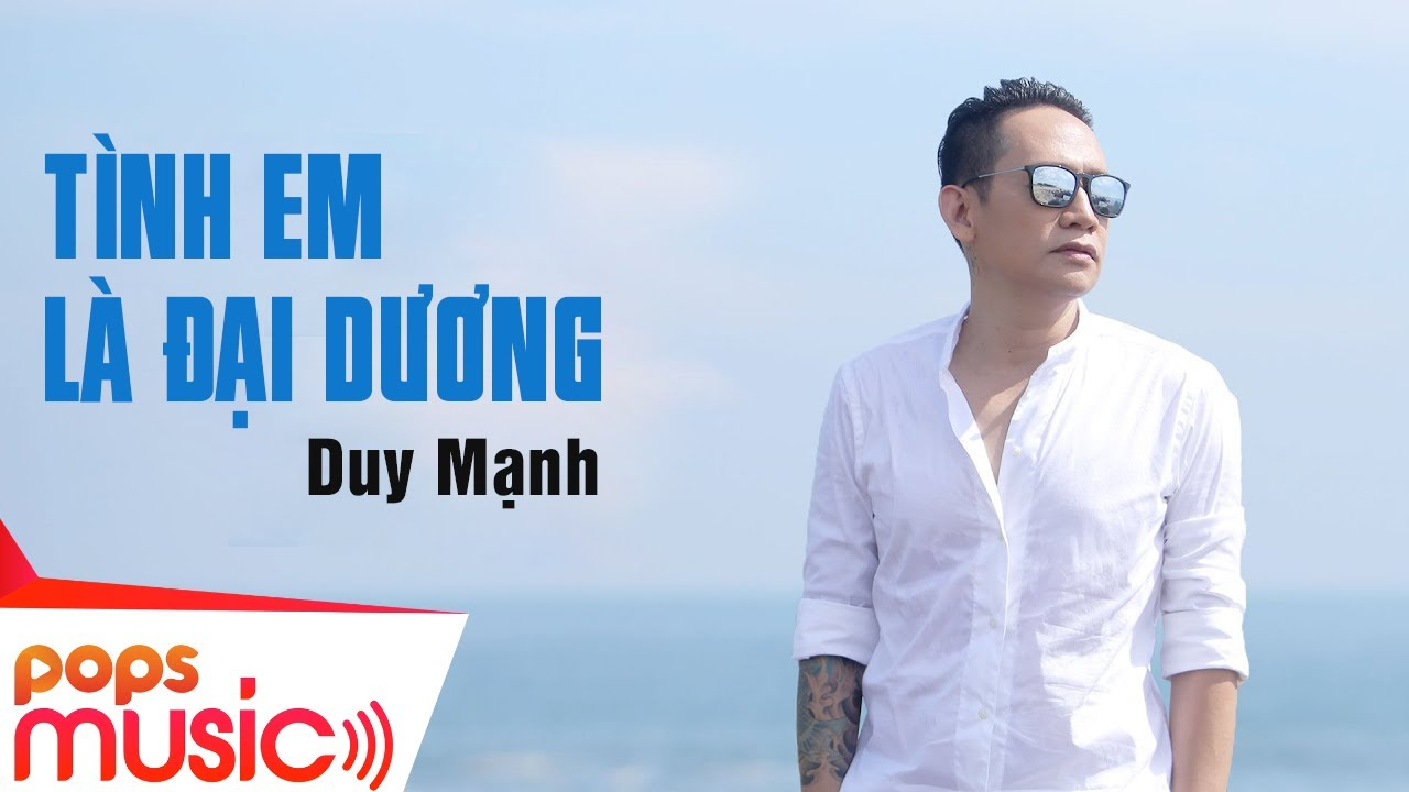 Tình Em Là Đại Dương| Duy Mạnh | Official MV