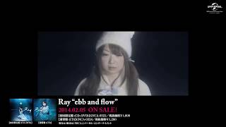 【Ray】5th Single「ebb and flow」MV -short ver.-