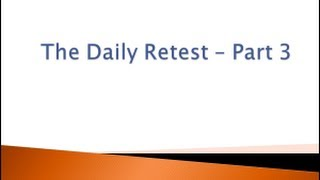 The Daily Retest - Part 3