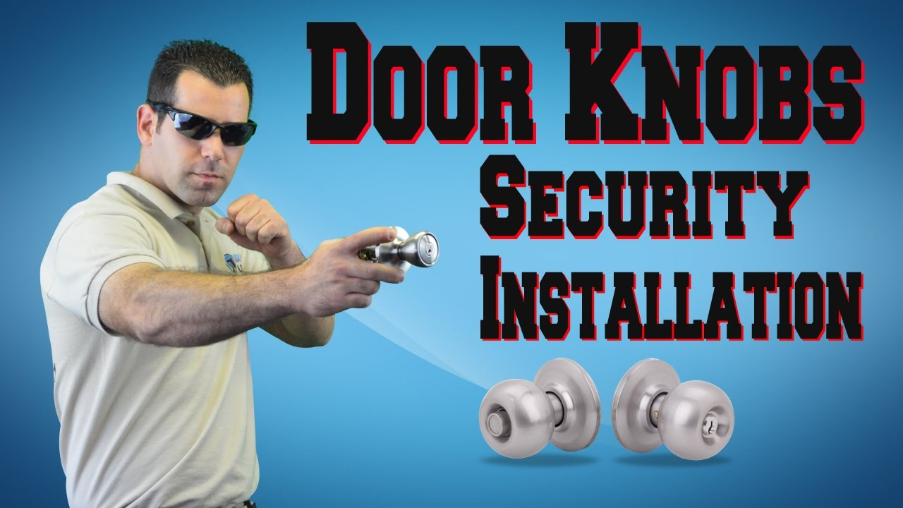 Door Knobs - Tutorial How to Install Door Knob Correctly Locksmith ...