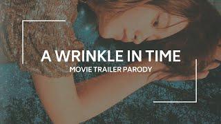 Video [movie trailer parody] A WRINKLE IN TIME // markri download MP3, 3GP, MP4, WEBM, AVI, FLV Agustus 2018