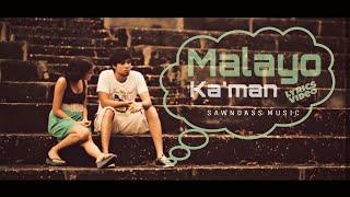 Download Malayo Ka'man - Sawndass Music (Lyric Video)