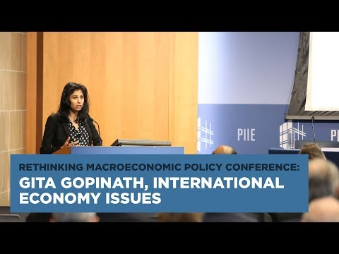 Rethinking Macroeconomic Policy Conference: Gita Gopinath, International Economy Issues