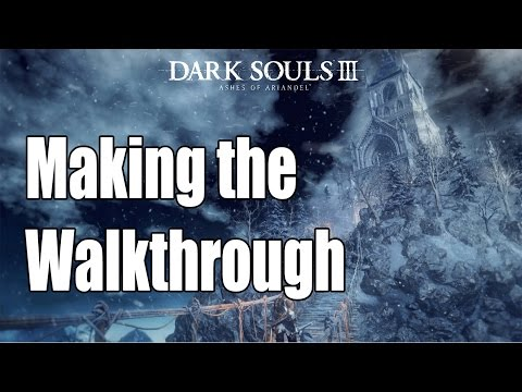 Dark Souls 3 - Ashes of Andariel NG+! Making the Walkthrough!