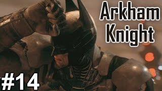 "Batman Arkham Knight: Playthrough ep. 14 ""City of Fear"""
